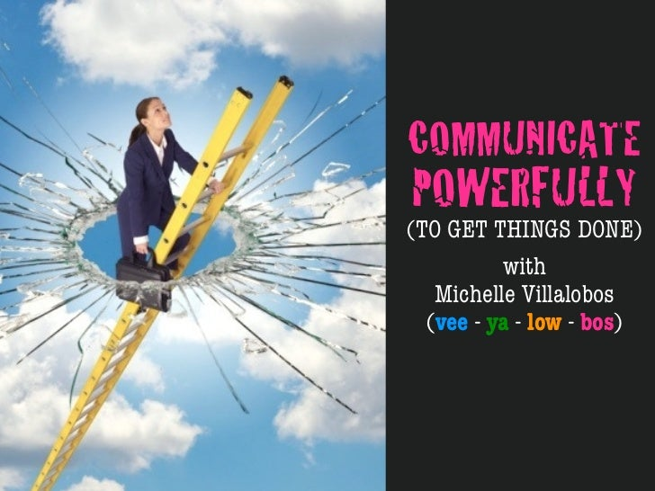 Communicate Powerfully To Get Things Done - A Soft Skills Training Seminar for Miami Dade College, Michelle Villalobos
