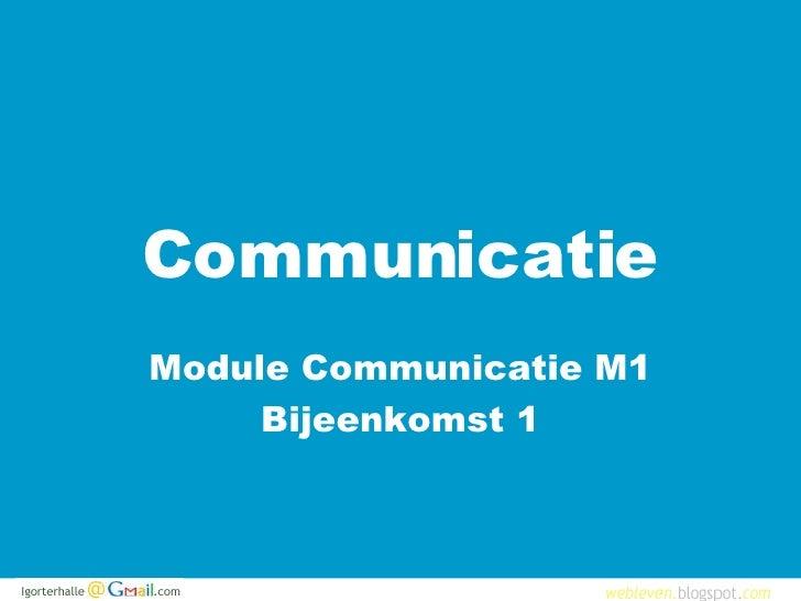 Communicatie Module Communicatie M1 Bijeenkomst 1