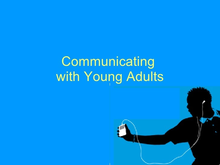 Communicating  with Young Adults