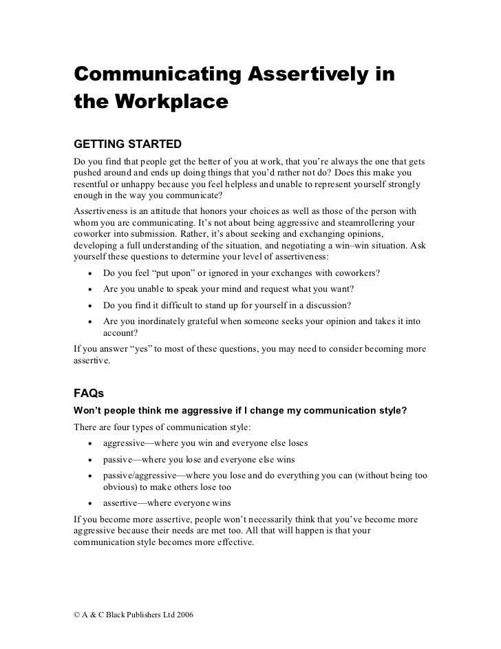 Communicating Assertively inthe WorkplaceGETTING STARTEDDo you find that people get the better of you at work, that you're...