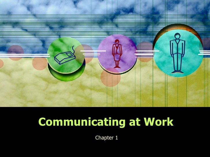 Communicating at Work Chapter 1
