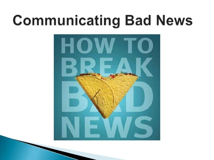 Communicating Bad News<br />