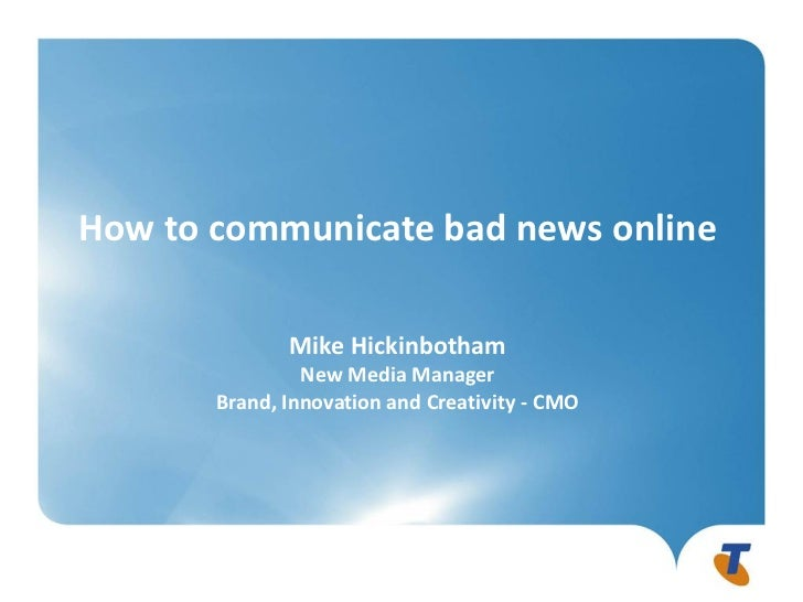 How to communicate bad news online              Mike Hickinbotham                New Media Manager       Brand, Innovation...