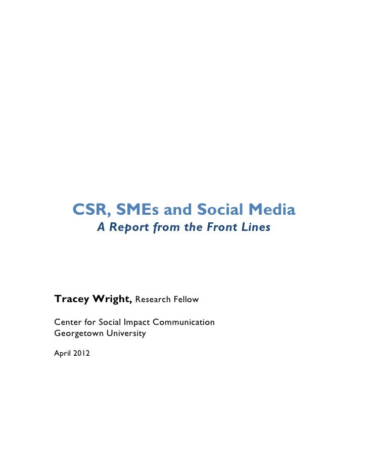 CSR, SMEs and Social Media             A Report from the Front Lines                               Tracey Wright, Resear...