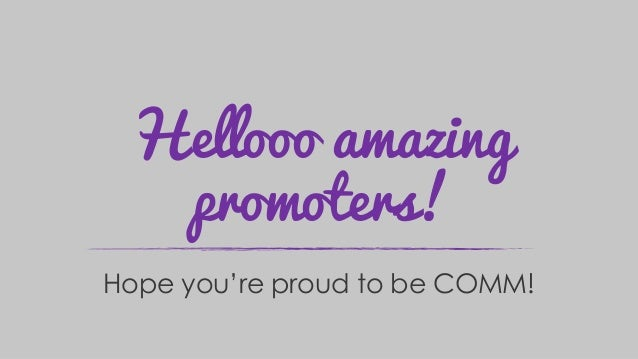 Hellooo amazing promoters! Hope you're proud to be COMM!