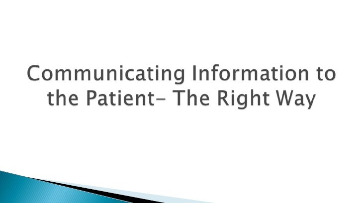 Communicating information to the patient the right way
