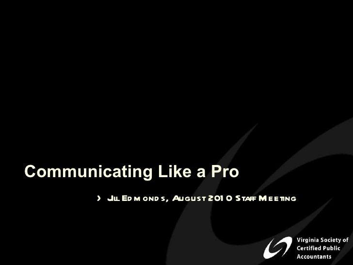 Communicating like a Pro