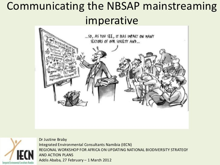 Communicating the NBSAP mainstreaming             imperative     Dr Justine Braby     Integrated Environmental Consultants...