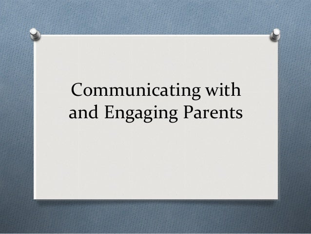Communicating with and Engaging Parents