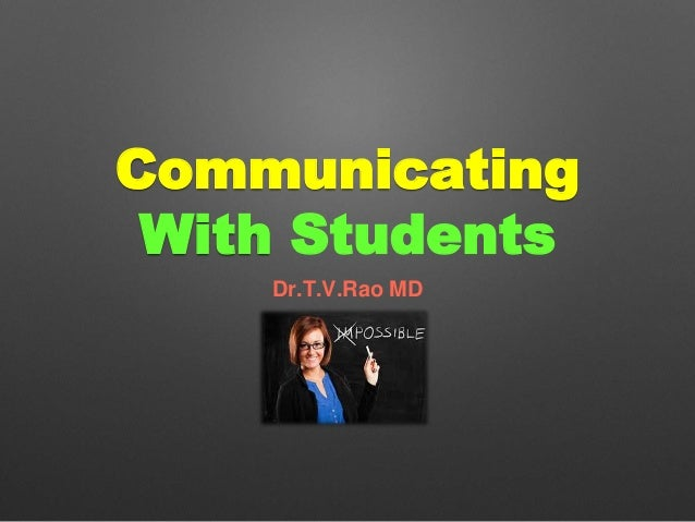 Communicating With Students Dr.T.V.Rao MD