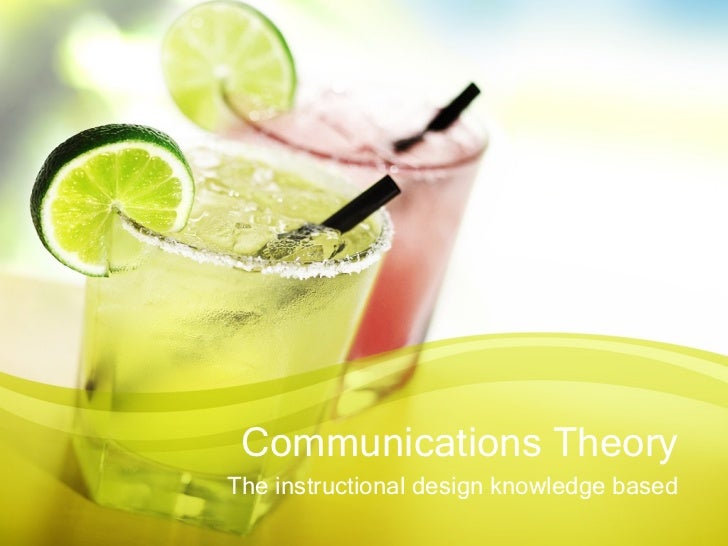 Communications Theory The instructional design knowledge based