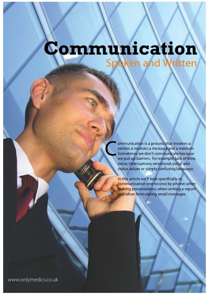 Communication                       Spoken and Written                       C                           ommunication is a...