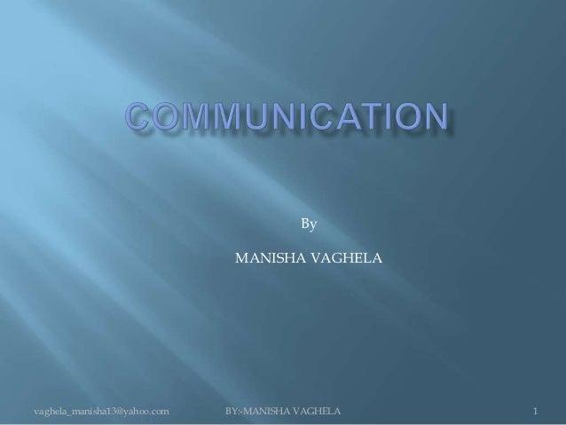 By                               MANISHA VAGHELAvaghela_manisha13@yahoo.com   BY:-MANISHA VAGHELA   1