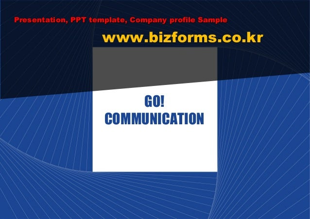 Presentation, PPT template, Company profile Sample                    www.bizforms.co.kr                         GO!      ...