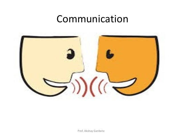 Communication Prof. Akshay Ganbote