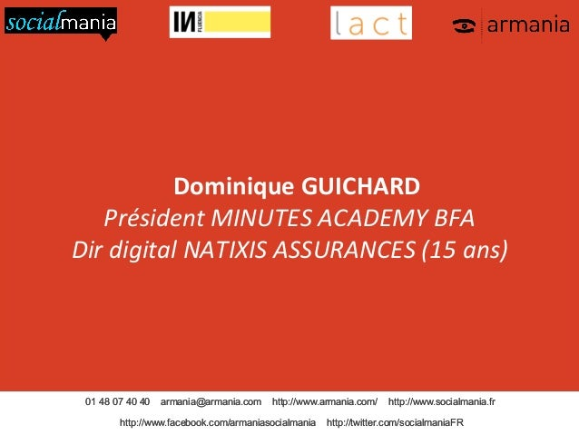 Dominique  GUICHARD   Président  MINUTES  ACADEMY  BFA   Dir  digital  NATIXIS  ASSURANCES  (15  ans...