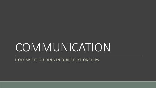 COMMUNICATION HOLY SPIRIT GUIDING IN OUR RELATIONSHIPS