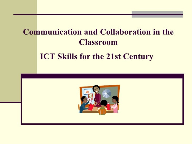 Collaborative Learning In Classroom Interaction ~ Communication and collaboration in the classroom