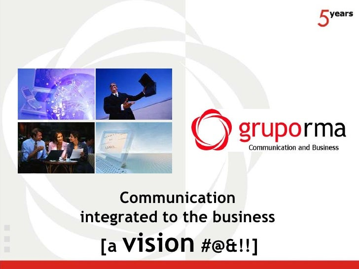 Communication integrated to the business        vision #@&!!]   [a