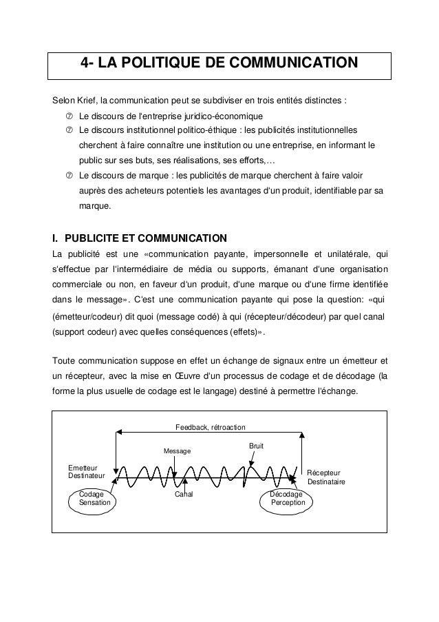 4- LA POLITIQUE DE COMMUNICATION Selon Krief, la communication peut se subdiviser en trois entités distinctes :  Le disco...