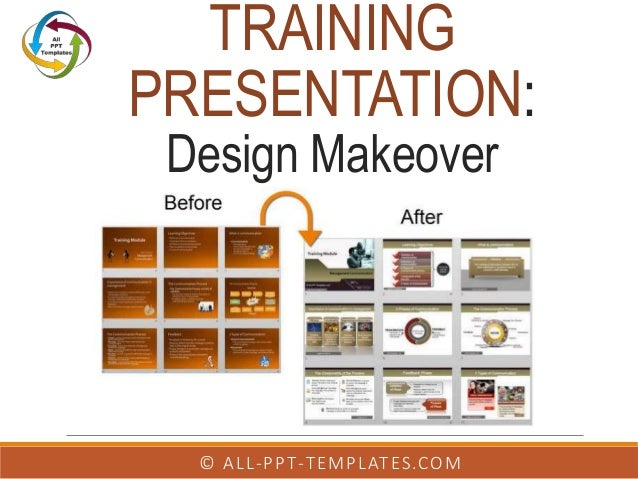 TRAINING PRESENTATION: Design Makeover © ALL-PPT-TEMPLATES.COM