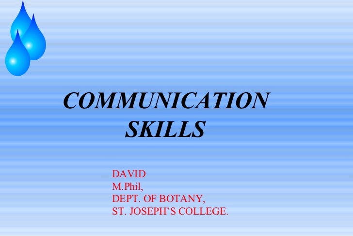 COMMUNICATION SKILLS DAVID M.Phil, DEPT. OF BOTANY, ST. JOSEPH'S COLLEGE.