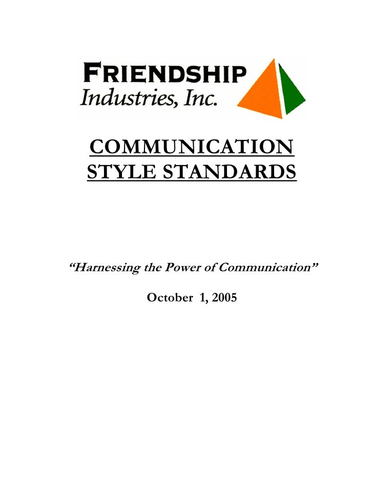 """COMMUNICATION    STYLE STANDARDS    """"Harnessing the Power of Communication""""              October 1, 2005"""