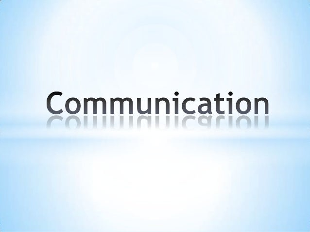Communication1 110222090101-phpapp01