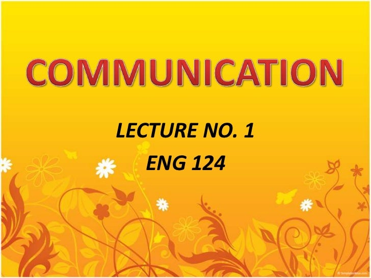 LECTURE NO. 1   ENG 124