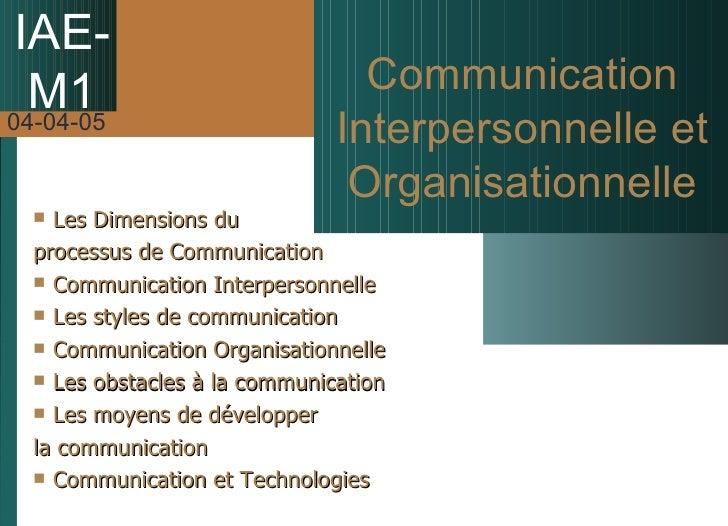 IAE- M1 Communication Interpersonnelle et Organisationnelle <ul><li>Les Dimensions du  </li></ul><ul><li>processus de Comm...