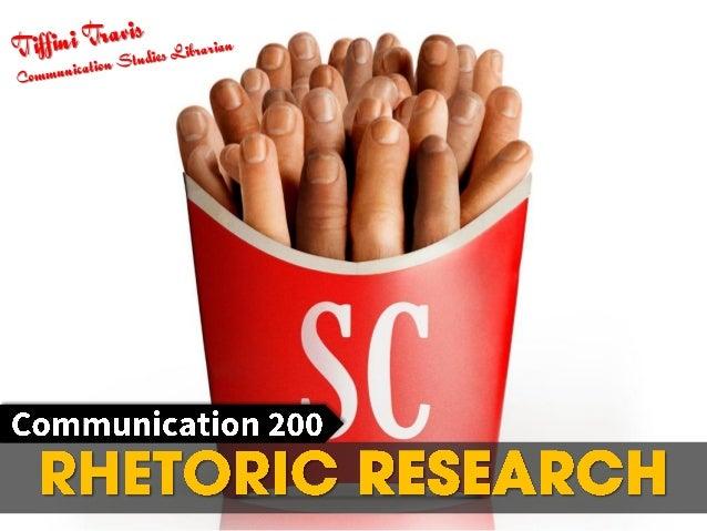 Communication 200 Rhetoric Research