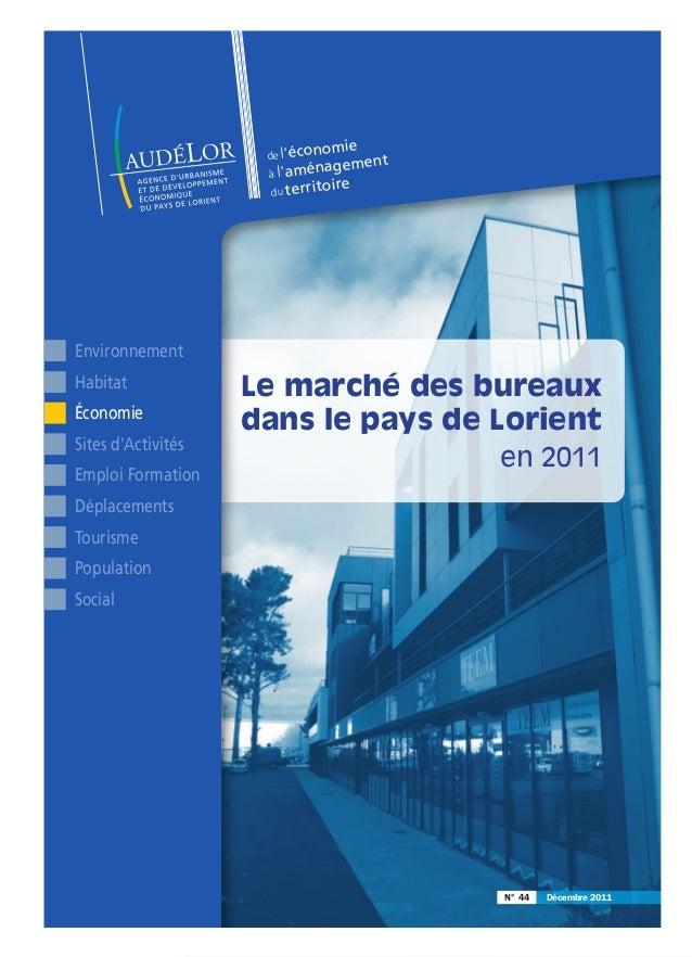 N° 44 Décembre 2011 de l'économie à l'aménagement du territoire Le marché des bureaux dans le pays de Lorient en 2011 Envi...