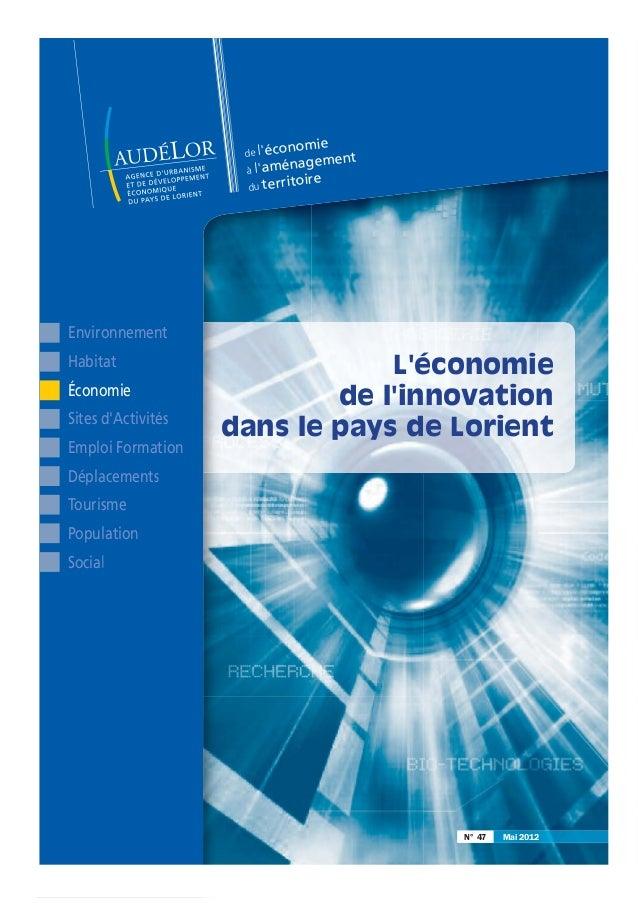 N° 47 Mai 2012N° 47 Mai 2012 de l'économie à l'aménagement du territoire L'économie de l'innovation dans le pays de Lorien...
