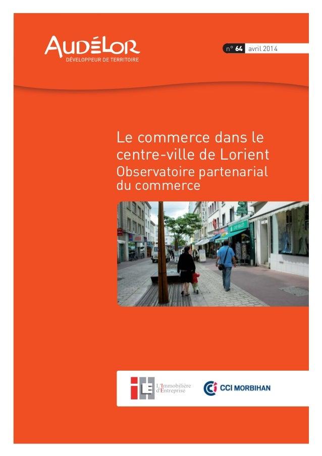 Le commerce dans le centre-ville de Lorient Observatoire partenarial du commerce n° 64 avril 2014