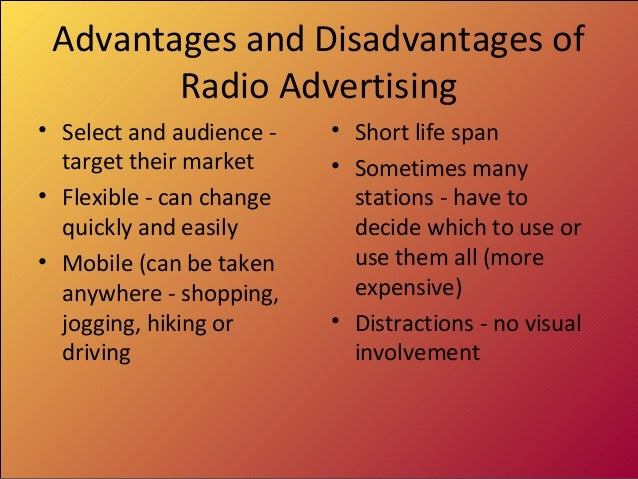 the advantages and disadvantages of advertising Start studying advantages & disadvantages of different types of media learn vocabulary, terms, and more with flashcards, games, and other study tools.