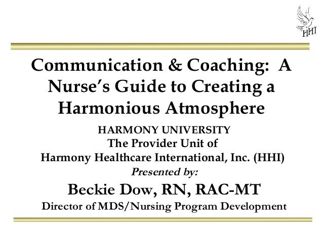 Communication & Coaching: A Nurse's Guide to Creating a Harmonious Atmosphere HARMONY UNIVERSITY The Provider Unit of Harm...