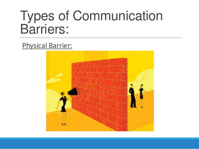 demonstrate ways to overcome barries of communication