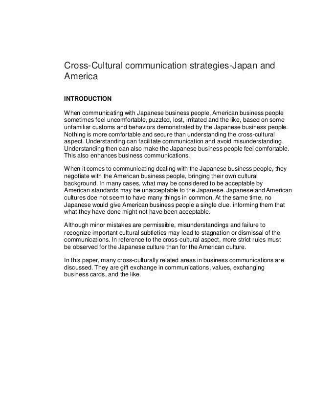 Cross-Cultural communication strategies-Japan andAmericaINTRODUCTIONWhen communicating with Japanese business people, Amer...