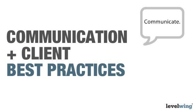 COMMUNICATION+ CLIENTBEST PRACTICES