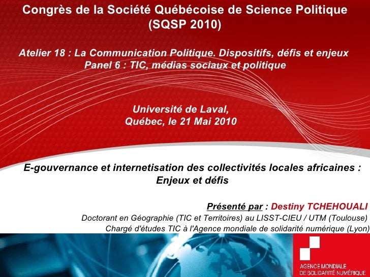 E-gouvernance et internetisation des collectivités locales africaines : Enjeux et défis Congrès de la Société Québécoise d...