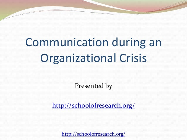 crisis management and communication in organizations Communication barriers in crisis management twenty-fourth european conference on information systems (ecis), i̇stanbul,turkey, 2016 3 and managing a crisis (sellnow and seeger, 2013) and thus is.