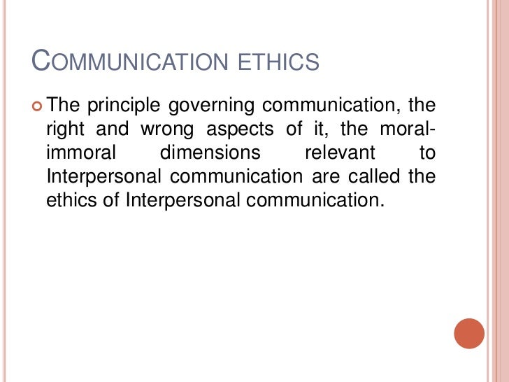 """communication ethics Theories ethical theories are an abstract step above the commonsense approach to communication ethics """"a communication ethics theory, like any theory, both opens the world, permitting us to see with clarity, and simultaneously occludes our vision."""