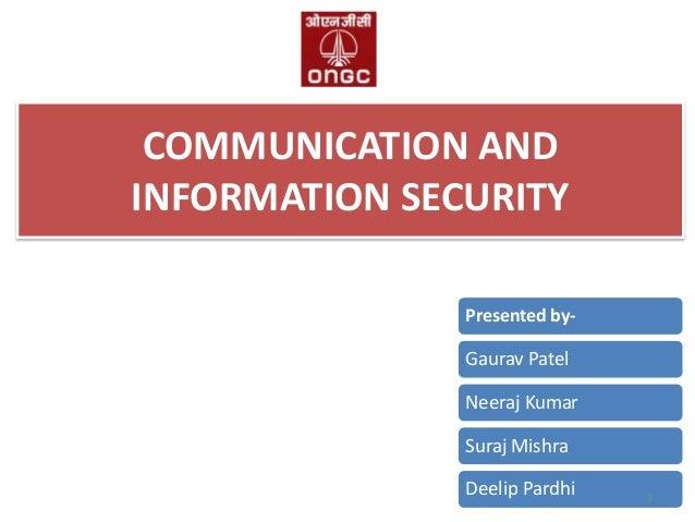 COMMUNICATION AND INFORMATION SECURITY Presented by-  Gaurav Patel Neeraj Kumar Suraj Mishra Deelip Pardhi  1