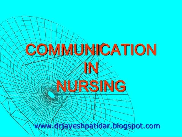 COMMUNICATIONINNURSINGwww.drjayeshpatidar.blogspot.com