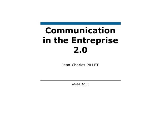Communication in the Entreprise 2.0 Jean-Charles PILLET
