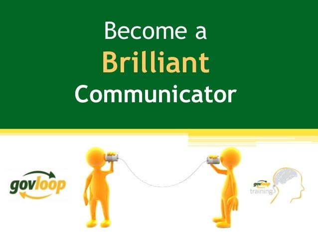 Become a Brilliant Communicator
