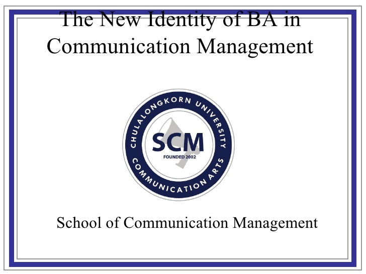School of Communication Management The New Identity of BA in Communication Management