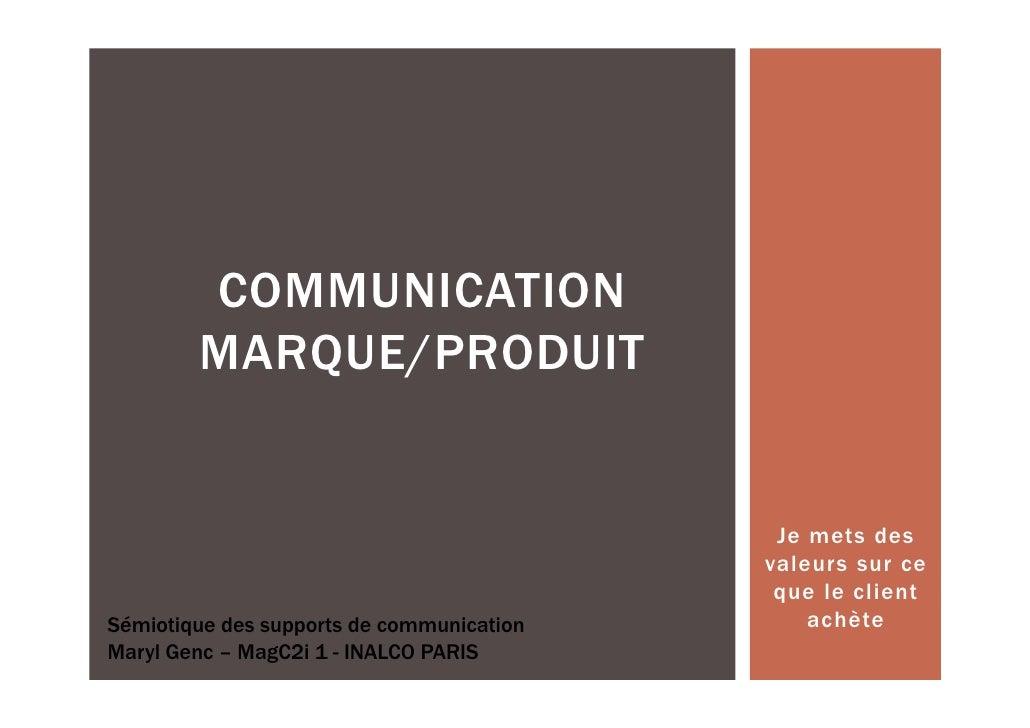 COMMUNICATION        MARQUE/PRODUIT                                            Je mets des                                ...