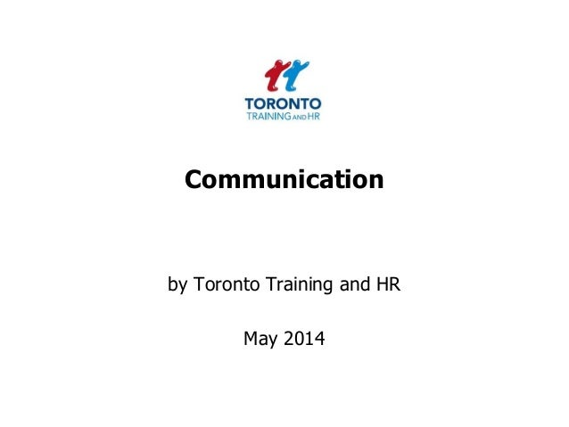 Communication by Toronto Training and HR May 2014