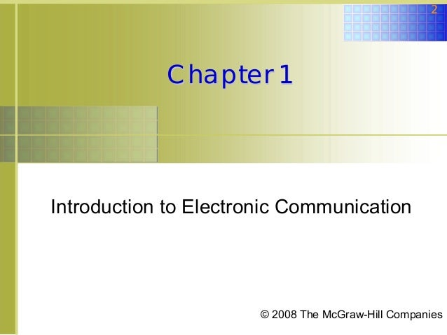 2  Chapter 1  Introduction to Electronic Communication  © 2008 The McGraw-Hill Companies
